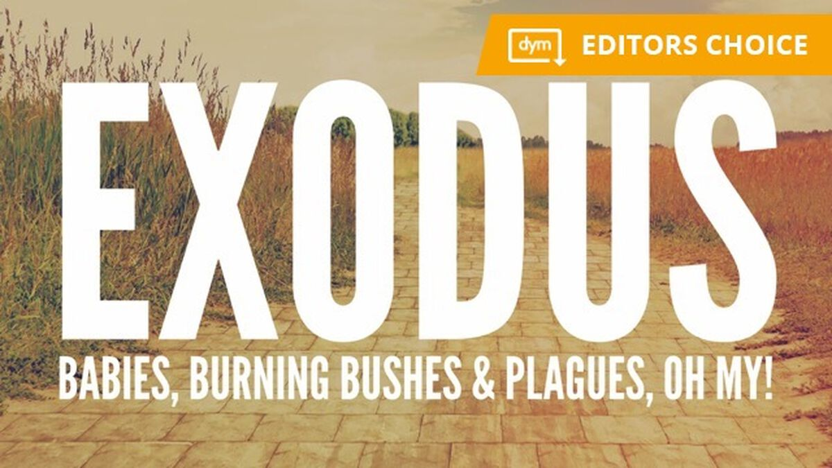 Exodus: Babies, Burning Bushes and Plagues, Oh My! image number null