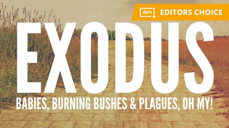 Exodus: Babies, Burning Bushes and Plagues, Oh My!