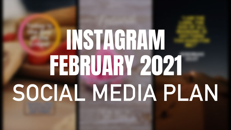 Instagram February 2021 Social Media Plan