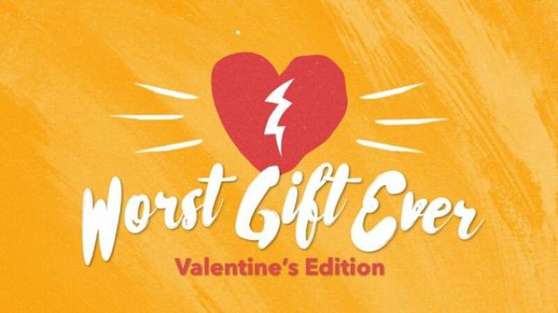 Worst Gift Ever: Valentine's Edition