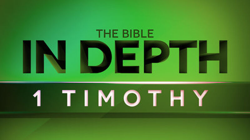 The Bible In Depth 1 Timothy