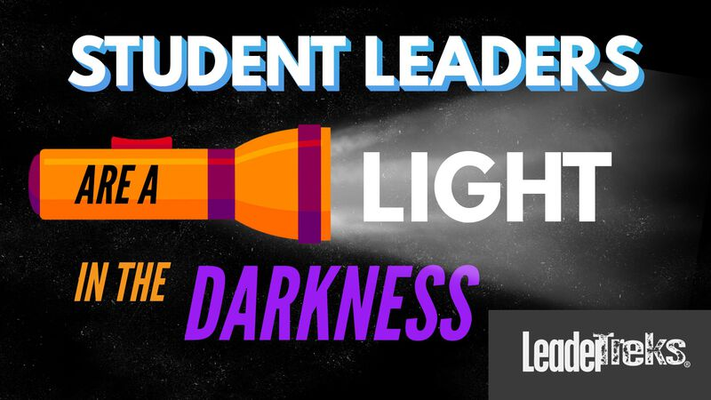 Student Leaders Are The Light in the Darkness