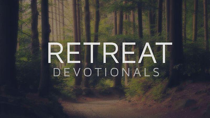Retreat Devotionals