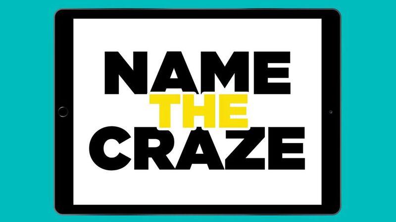 Name the Craze