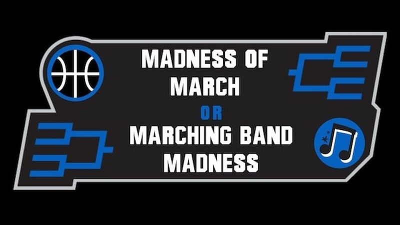 Madness of March or Marching Band Madness