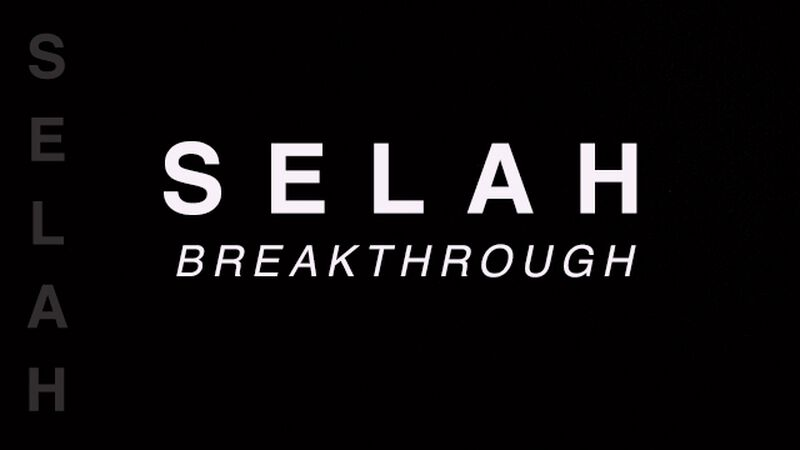 Selah Breakthrough