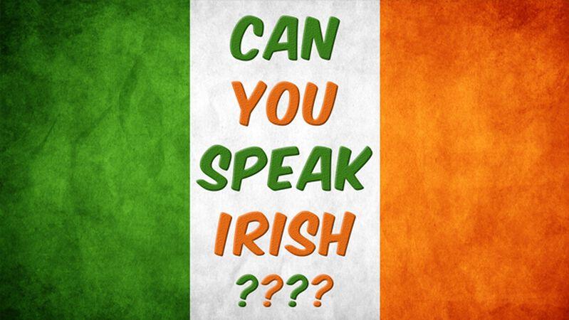 Can You Speak Irish?