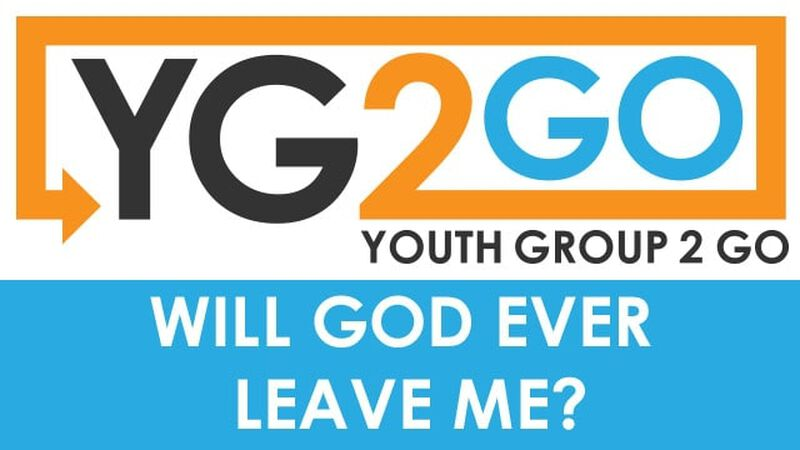 Will God Ever Leave Me?