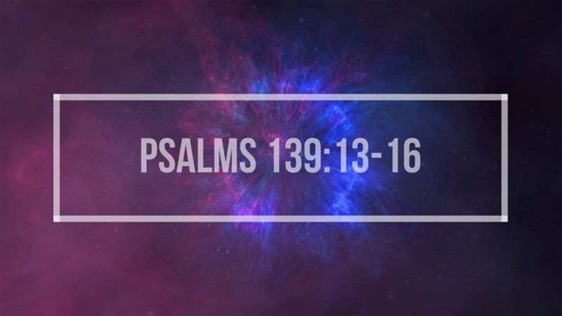 Psalms 139:13-16 Worship Video