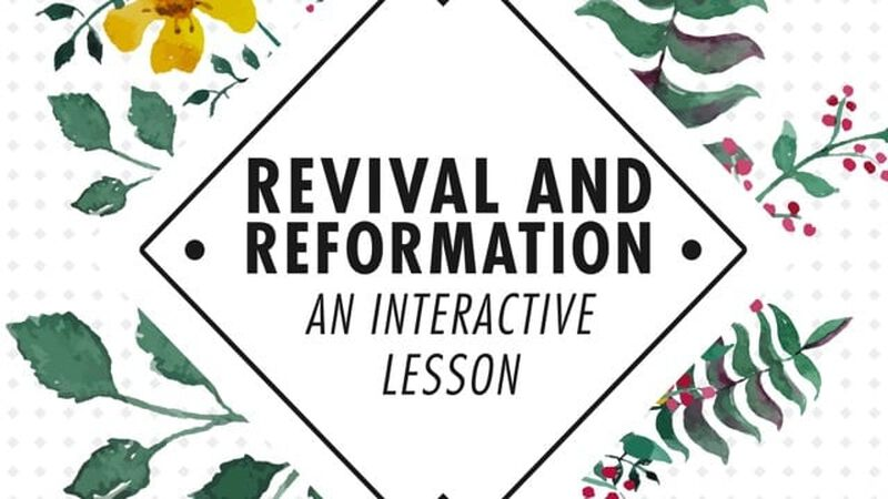 Revival & Reformation