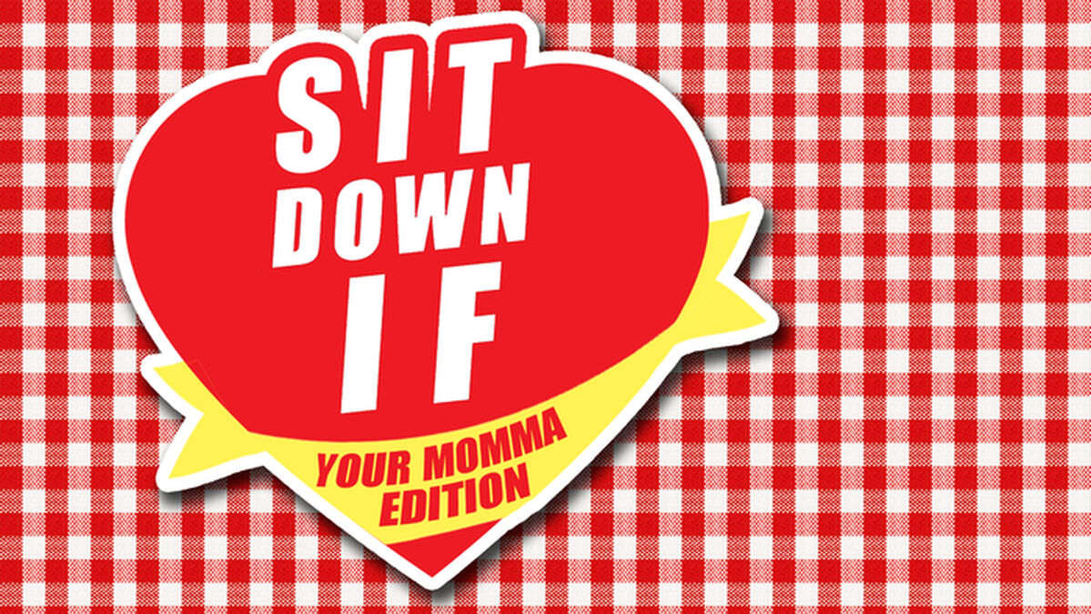 Sit Down If: Your Momma Edition image number null