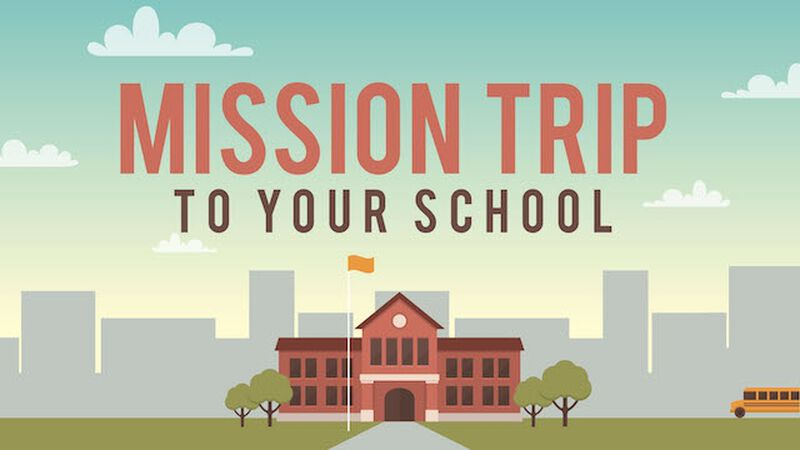 Mission Trip to Your School
