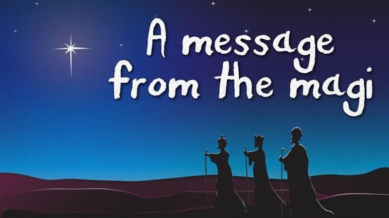 A Message from the Magi