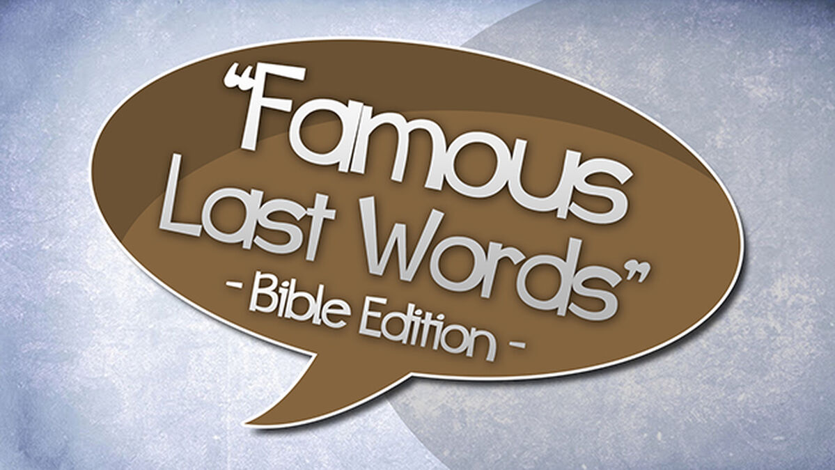 Famous Last Words: Bible Edition image number null