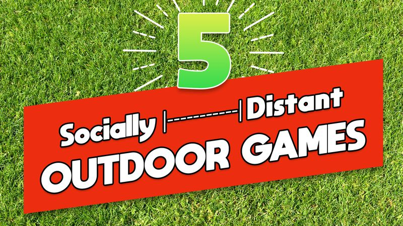 5 Socially-Distant Outdoor Games