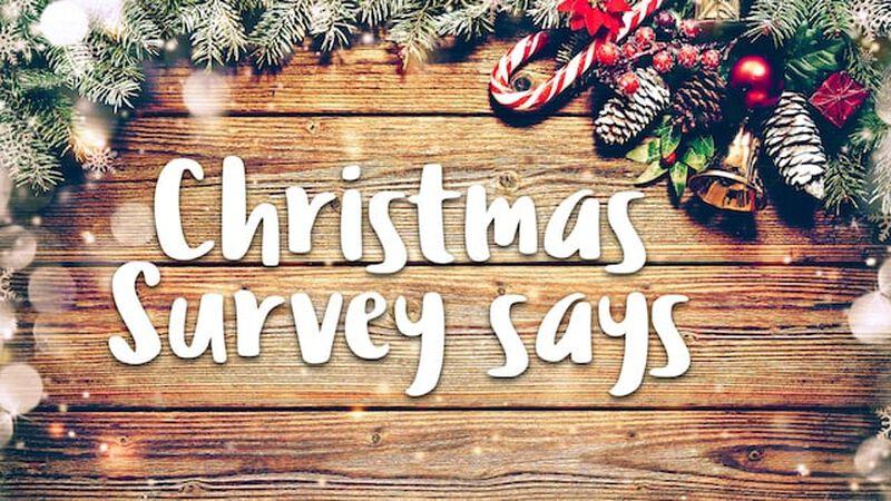 Christmas Survey Says
