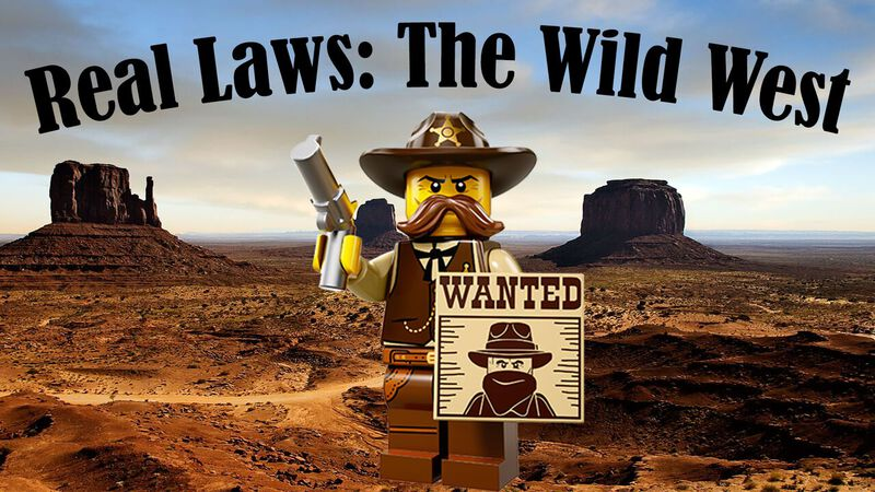 Real Laws: The Wild West