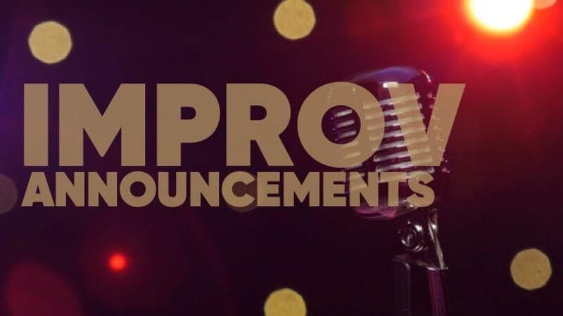 Improv Announcements