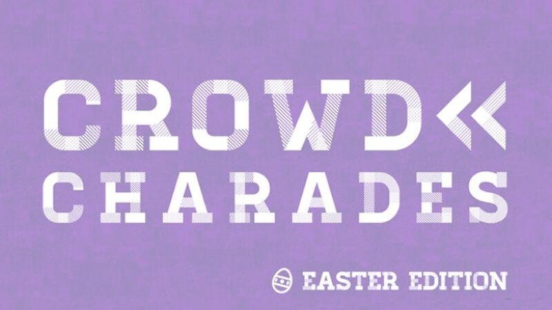 CROWD CHARADES: Easter Edition