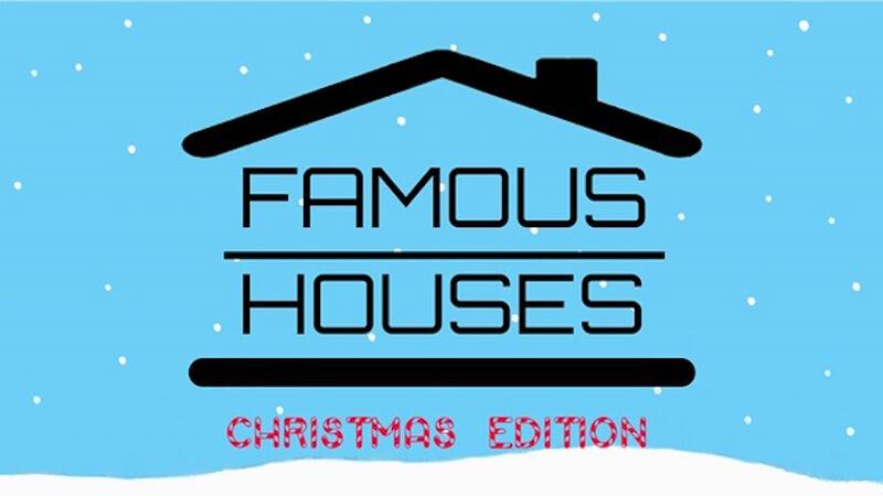 Famous Houses: Christmas Edition