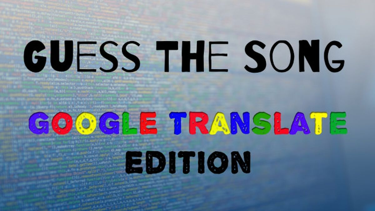 Guess the Song: Google Translate Edition image number null