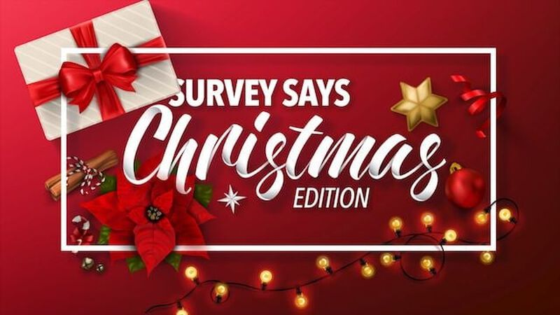 Survey Says Christmas Edition