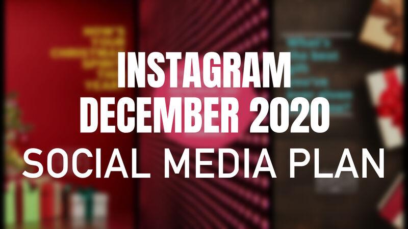 Instagram December 2020 Social Media Plan