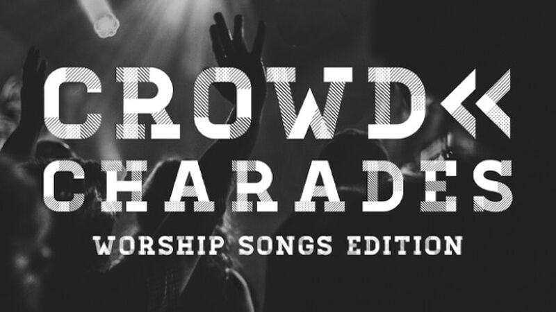 Crowd Charades Worship Songs Edition