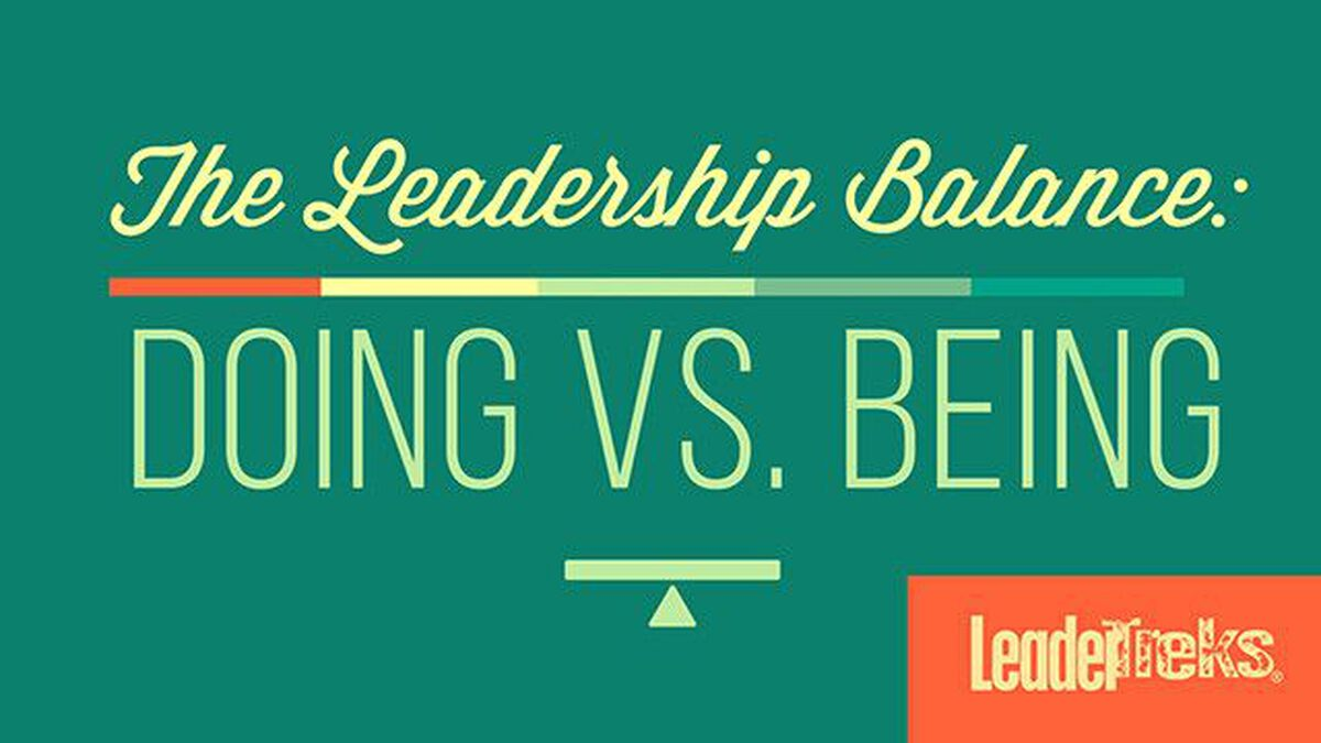 The Leadership Balance - Doing vs Being image number null
