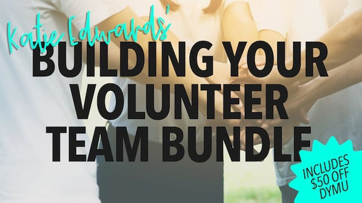 Katie Edwards' Building Your Volunteer Team Bundle image number null