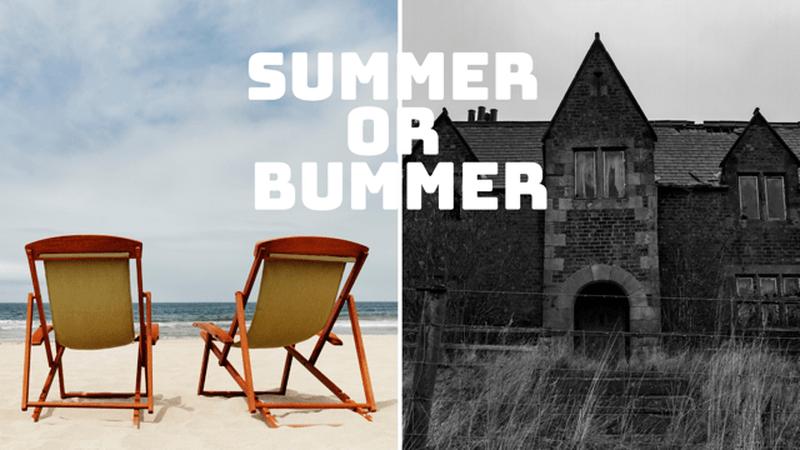 Summer or Bummer