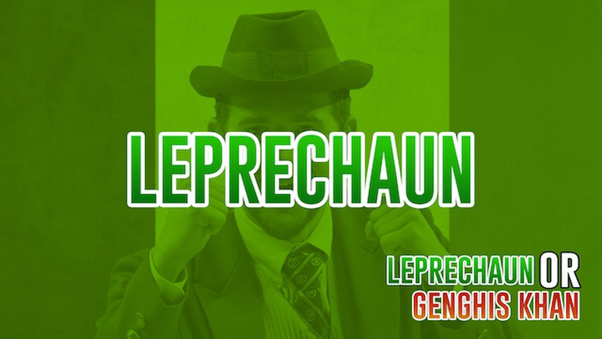 Leprechaun or Genghis Khan? image number null