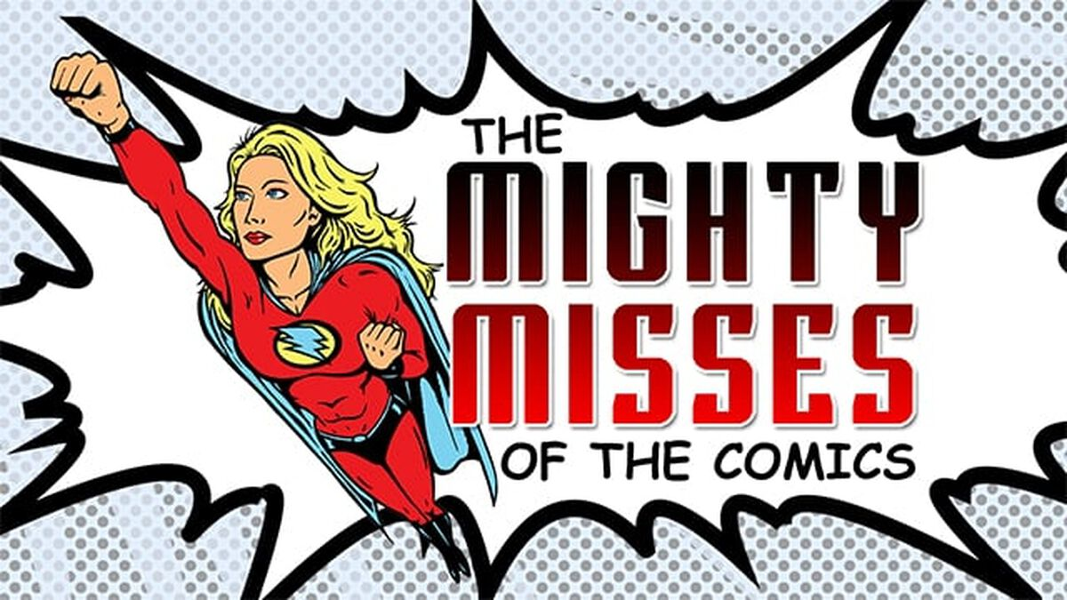 The Mighty Misses of the Comics image number null