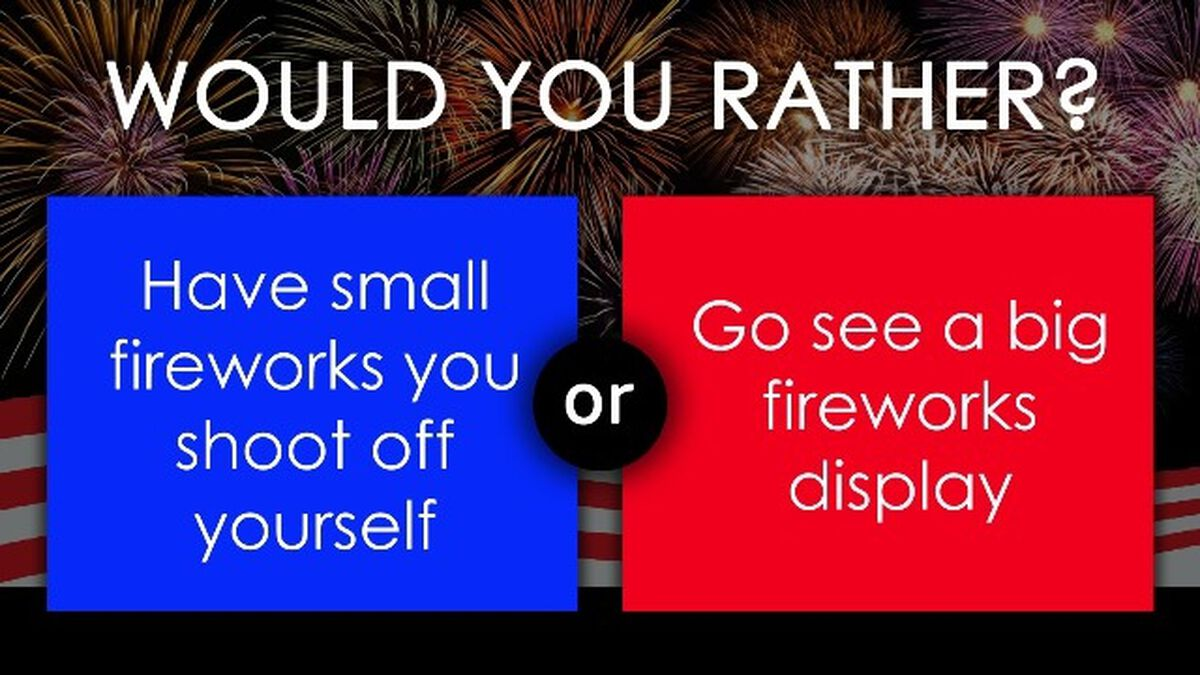 Would You Rather - 4th of July image number null