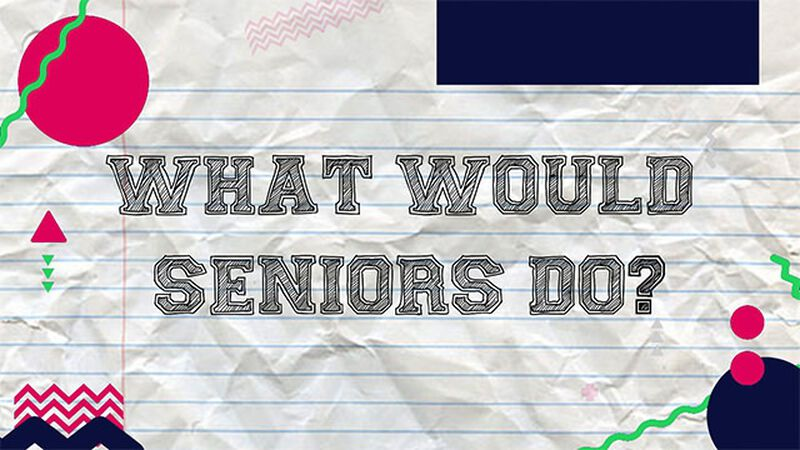 What Would Seniors Do?