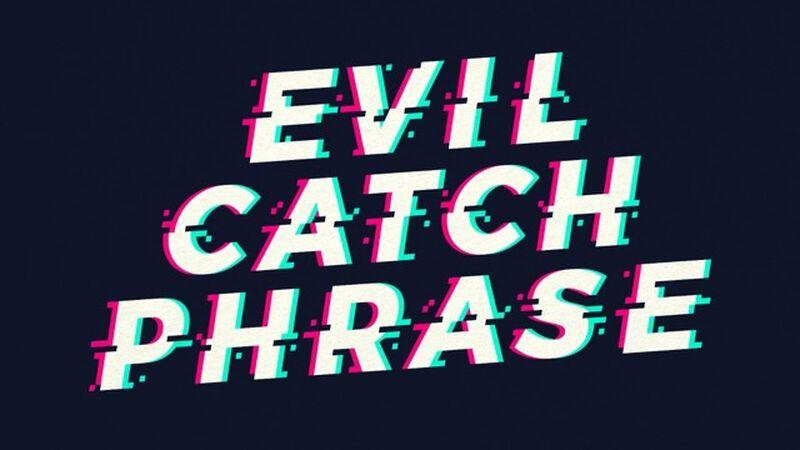 Evil Catchphrase