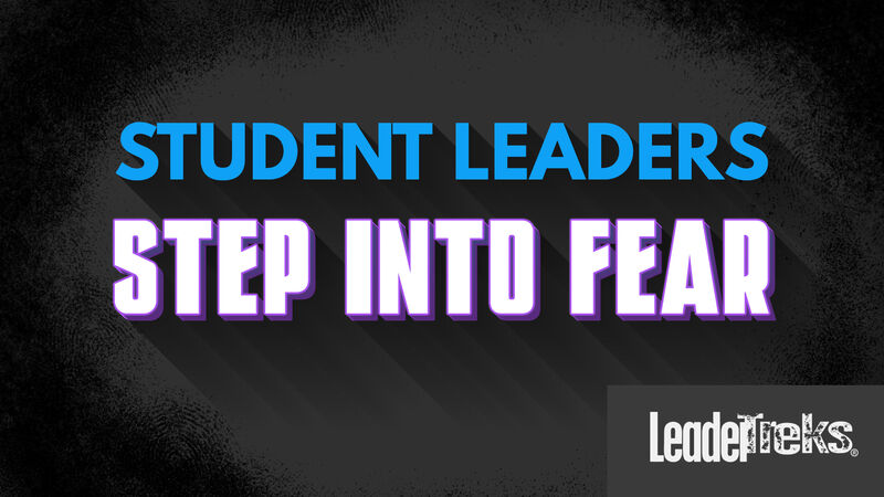 Student Leaders Step Into Fear