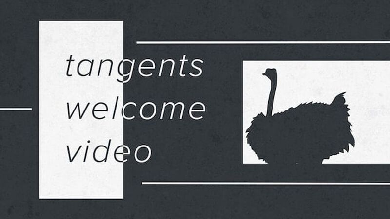Tangents Welcome Video