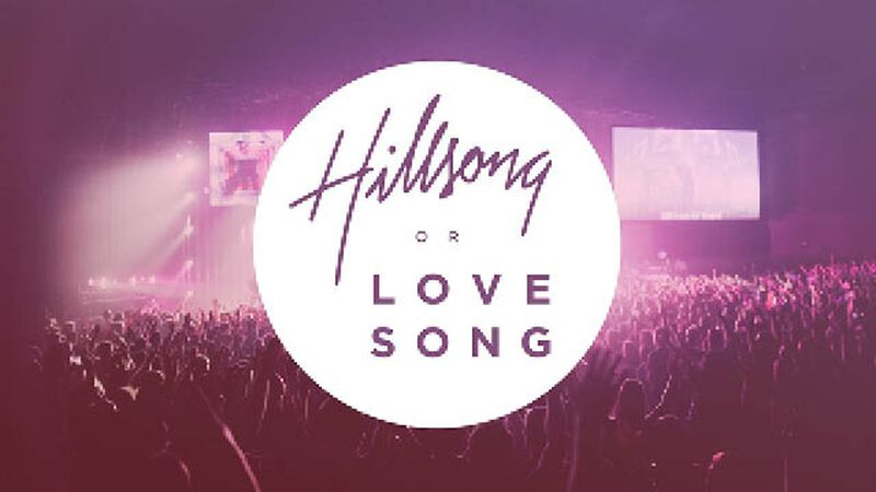 Hillsong or Love Song