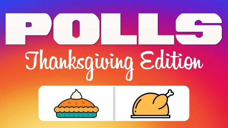 Polls: Thanksgiving Edition