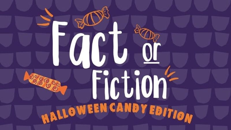 Fact or Fiction Halloween Edition