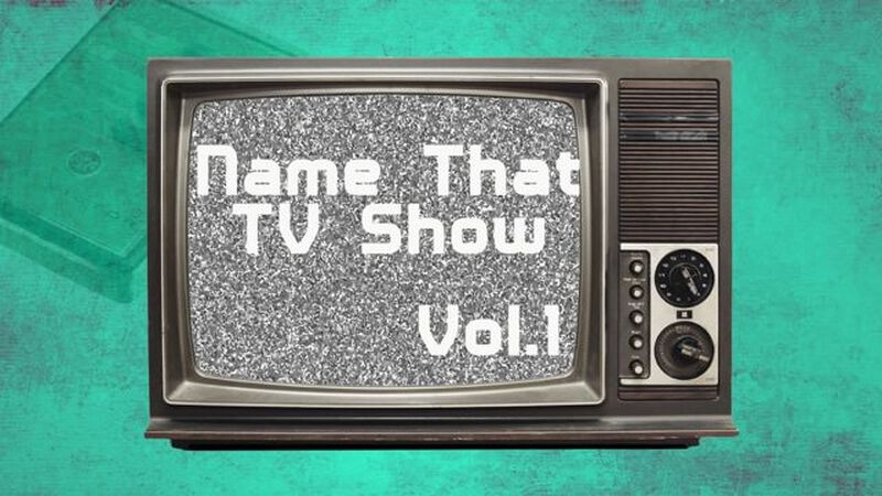 Name That TV Show