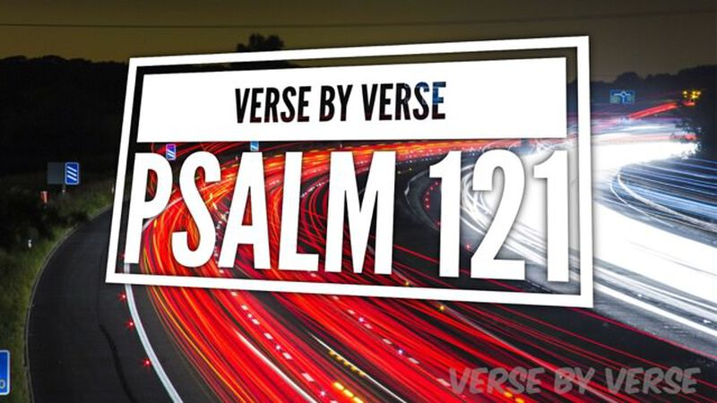Verse by Verse Graphics: Psalm 121