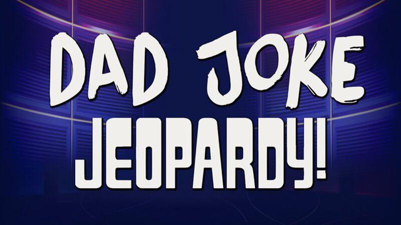 Dad Joke Jeopardy