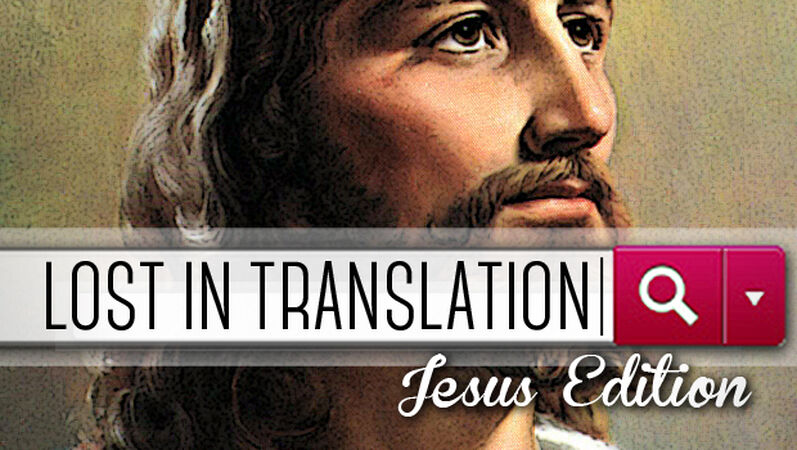 Lost in Translation: Jesus Edition