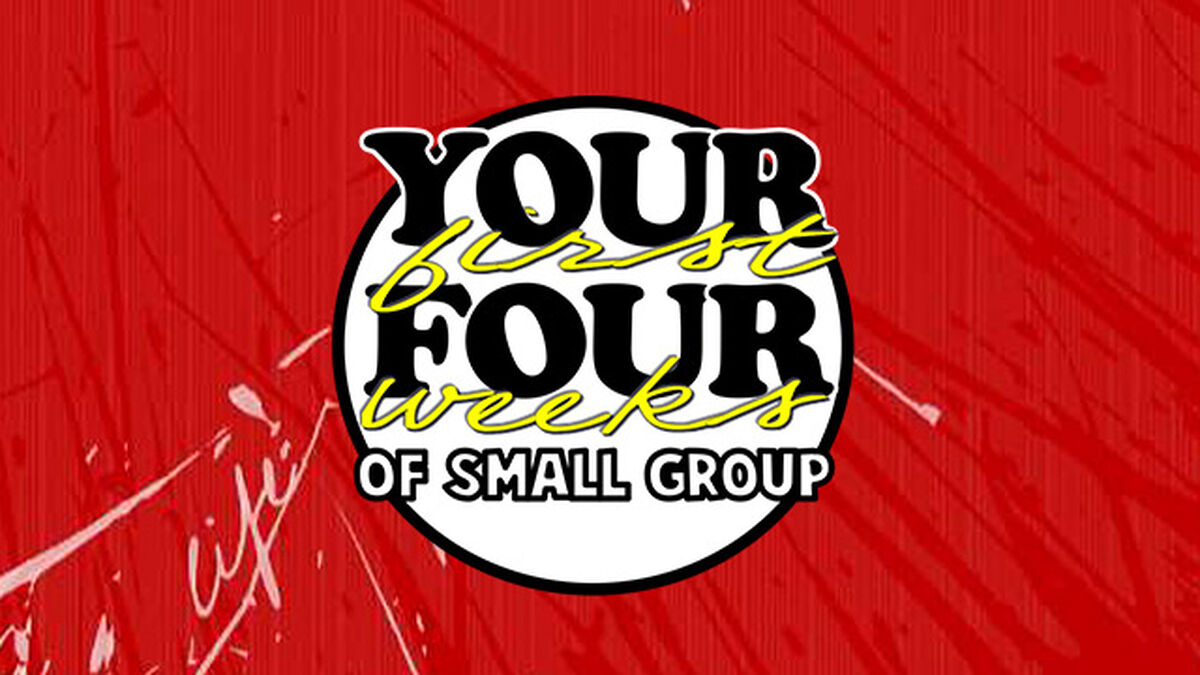 Your First Four Weeks of Small Group image number null