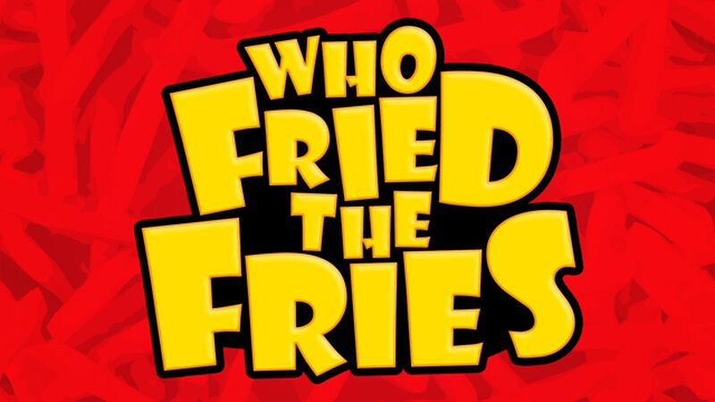 Who Fried The Fries