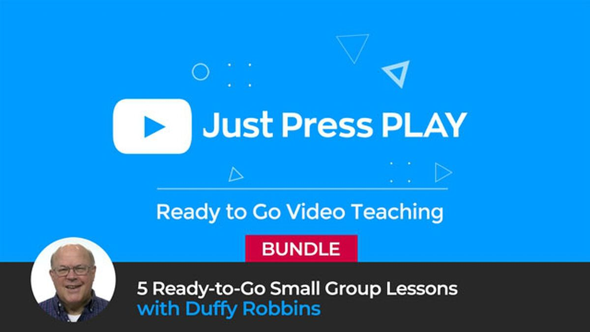 Just Press Play Bundle: 5 Ready-to Go Small Group Lessons w/Duffy Robbins image number null