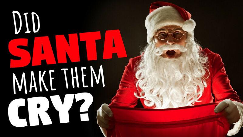 Did Santa Make Them Cry?