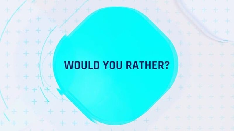 Would You Rather Video